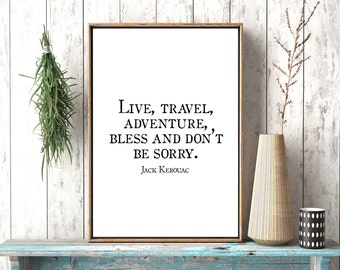 Live Travel Kerouac, Digital Download, Travel Quote, Hipster Decor, Live Travel Adventure Bless, Jack Kerouac Quote,Literary Quote,Adventure