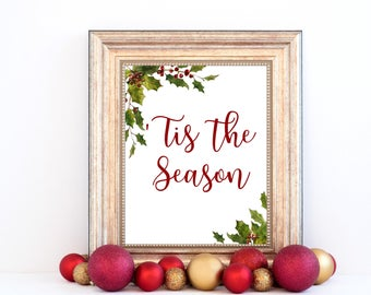 Printable 'Tis The Season Holiday Decor - Christmas Party Decoration - Festive Season - Xmas Typography - 16 x 20 - 11 x 14 - 8 x 10 - 5 x 7