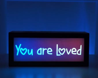 You Are Loved, Light Box, Inspirational Decor, Inspirational Quote, Inspirational Gift, Gift for Her, Unique Gift, Color Changing Sign