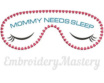 Sleep mask. MOMMY NEEDS SLEEP machine embroidery design. Sleeping mask for mother. Gift for her. Mothers day embroidery