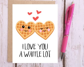 I Love You a Waffle Lot - Punny Card - Cute Greeting Card - Friendship Card - Hello Card - Greeting Cards for Kids - Anniversary Card - Puns