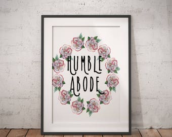 Humble Abode | Housewarming Gift, Hallway Wall Art, Home Decor, Floral Wreath Welcome Sign, Digital Download, Printable Poster