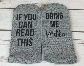 If You Can Read This Bring Me Vodka Socks, Bring Me Vodka Socks, Vodka Socks, Vodka, Novelty Socks, Funny Gift