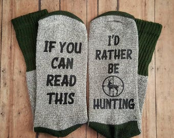 If You Can Read This I'd Rather Be Hunting, Hunting Socks, Mens Thermal Socks, Gifts for Hunters, Gifts for Men, Deer Hunting, Guy Gifts