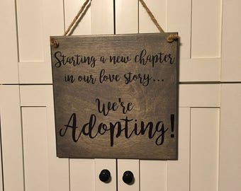 Adoption Announcement Sign Photo Prop. Starting a New Chapter - We're ADOPTING! Solid Wood Hand painted Sign - Custom Made = Options!!