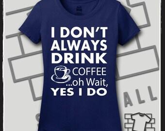 Coffee, Coffee Shirt, Coffee SVG. Coffee TShirt, Coffee Tee, Coffee Tee Shirt, Coffee Beans, Drinking Shirt, Funny TShirts, Funny Shirt