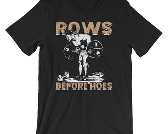 Workout T-Shirt - Workout T-Shirts With Sayings - Workout T-Shirts With Cartoons - Funny Motivational Workout T-Shirt - Rows Before Hoes