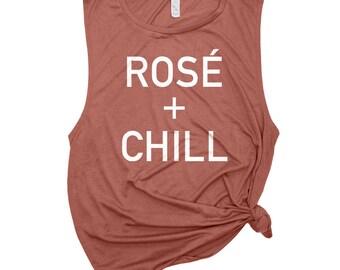 Chill Shirt - Rose Shirt - Rose + Chill - Workout Muscle Tank - Muscle Tee - Rose All Day Tank - Rose Wine T Shirt - Girls Weekend Shirt