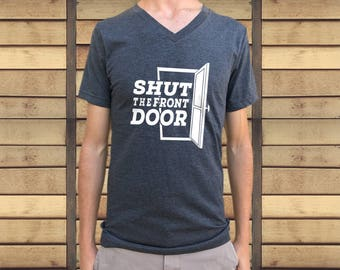 SHUT the front DOOR T-shirt. Men's