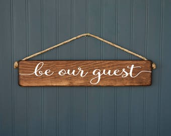 Be Our Guest - Guest Room Sign - Rustic Home Decor Wood Sign - Bedroom - Over the Bed - Wedding Decor - Farmhouse Style