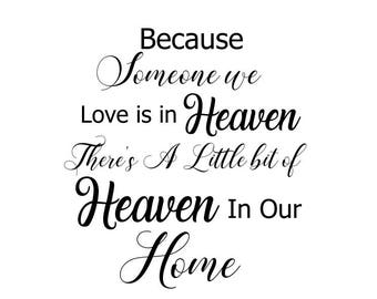 Because Someone we love is in Heaven, There's a little bit of Heaven in our Home; svg file; dxf file; png file