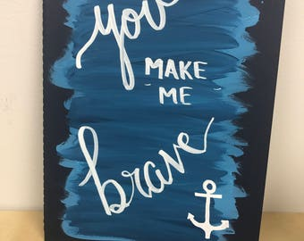 Hand painted journal-Hand lettering-You make me Brave quote-Moleskine journal-Lined journal