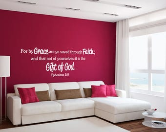 For By Grace Are Ye Saved Through Faith And That Not Of Yourselves It Is The Gift Of God Ephesians 2:8 Bibles Quotes Christian Decals
