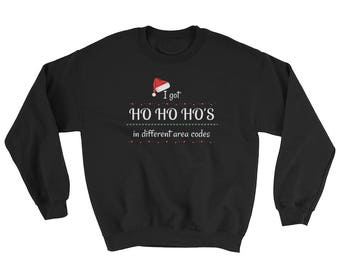 Funny Sarcastic Christmas Men's Sweatshirt - I Got Ho's In Different Area Codes | Funny ugly Christmas Sweater