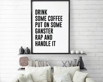 Drink some Coffee, Rap Lyrics Quote, Art Digital Wall Print, Song Lyric, Kitchen Printable, Rap, Breakfast, Humour, Kitchen