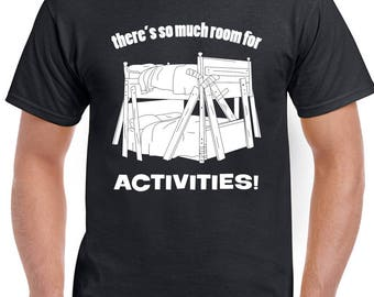 There's So Much Room For Activities - Mens T-Shirt Step Brothers Will Farrell 1322