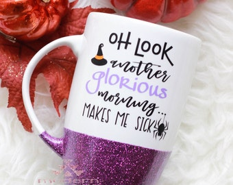 Another Glorious Morning Glitter Mug / Glitter Dipped Mug / Hocus Pocus Mug / Halloween Mug / Witches Mug / Glitter Cup / Glitter Tumbler