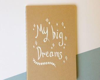 Hand-lettered 'My Big Dreams' Pocket Notebook - Original Hand Illustrated Sketchpad - Blank Sketchbook - Moleskine Kraft Journal