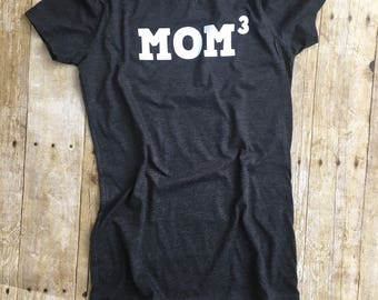 Mom Shirt - Gift for Mom - Mom Cubed - Mom to the Third - Gift for Her - Mother of Three - Three Children - Awesome Mom