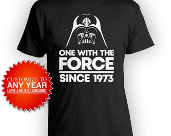 45th Birthday Gifts For Nerd T Shirt Custom Birthday Shirt Geek Clothing B Day TShirt One With The Force Since 1973 Birthday Mens Tee -BG553