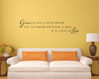Grace is Not a Little Prayer You Say Before a Meal, It Is a Way to Live Spiritual Inspirational Quote Vinyl Wall Decal