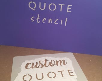 Custom Quote Stencil | Any Quote Any Font | Custom Design | Plastic  Reusable  Stencil | Weddings | Birthdays | Gifts | DIY | Reusable