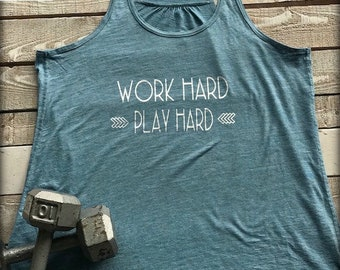 Work Hard ~ Play Hard ~ Ladies Tank