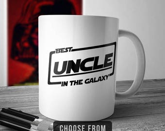 Best Uncle In The Galaxy, Uncle Mug, Uncle Coffee Cup, Gift for Uncle, Funny Mug Gift