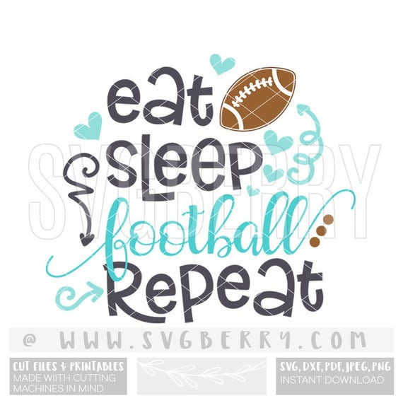 eat sleep football repeat svg live love football svg its. Black Bedroom Furniture Sets. Home Design Ideas