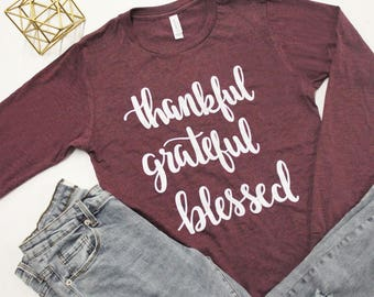Thankful Grateful Blessed Long Sleeve Graphic Tee ..Fall Tee...Thanksgiving Outfit..Thanksgiving Tee..Holiday Shirt