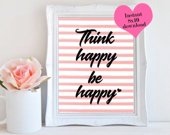 Think Happy Be Happy, Wall Decor, Printable Quotes, Cubicle Decor, Wall Art, Happy Quotes Print, Home Accessories, Happy Wall Art, Positive