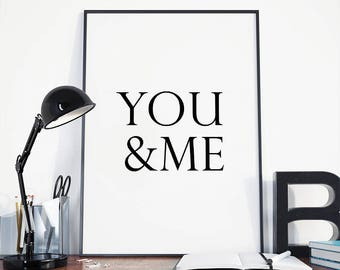 You and me, Quote print, you and me sign, you me, inspirational quote, custom quote print, minimalist print, love quote print, love print