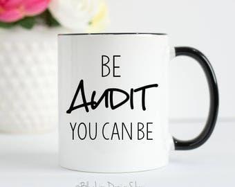 Accountant Gifts, Be Audit You Can Be Mug, Accountant Mug, Gifts for Accountants, Funny Accountant Coffee Mug, Funny CPA Mug, Bookeeper Mug