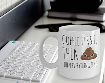 "Emoji Poop Mug ""Coffee Poop Then Everything Else Mug"" Funny Poop Coffee Mug That Makes A Great Gift For Coffee Lovers"