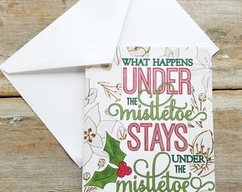 Mistletoe Card - Christmas Card - Handmade Christmas Card - Under the Mistletoe - Festive Card - What Happens Under the Mistletoe