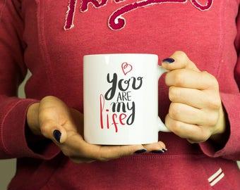 You are my lofe love Mug, Coffee Mug Funny Inspirational Love Quote Coffee Cup D505