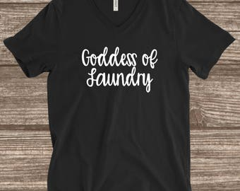 Goddess Of Laundry T-shirt - Mom Shirts - Funny Mom Gifts -  Funny Mom T-shirts - Laundry Goddess Shirt - Shirts for Moms