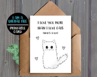 DIGITAL DOWNLOAD, Valentines Day Card, Funny Cat Anniversary Card, Printable Boyfriend Card, Love Cats, Husband Card, Love Card, Girlfriend
