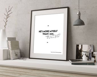 Wuthering Heights Art, Bedroom Decor, Love Quote, He's More Myself Than I am, Emily Bronte Print, Romantic Wall Art, Literary Quote Poster