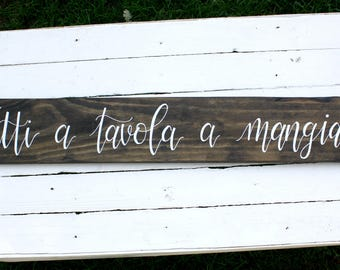 Tutti a Tavola a Mangiare Reclaimed Wood Sign - Italian Sign - Kitchen Sign