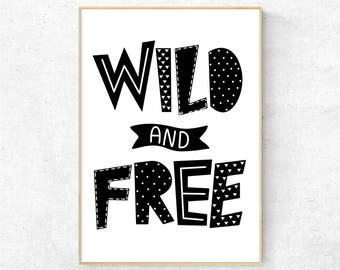 Wild And Free, Nursery Wall Art, Modern Nordic Nursery Decor, Black And White Kids Room Print, Playroom Decor, Typography Digital Poster