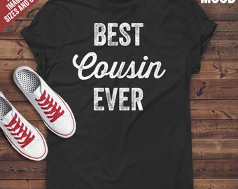 Best Cousin Ever T-Shirt - Funny cousin t-shirt - Perfect Gift for funny cousin or new cousin - Cousin saying