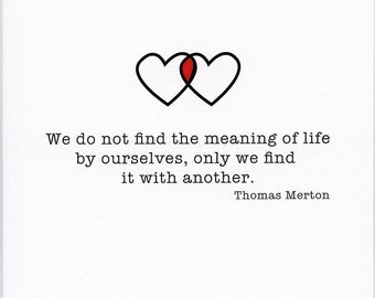 We do not find the meaning of life. Wedding card, Thomas Merton, inspirational quote, encouragement, anniversary, engagement, greeting card