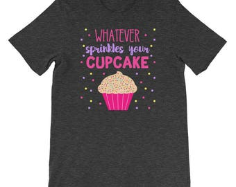 Funny Cupcake Shirt - Baker Graphic Shirt - Cupcake T-shirt - Cute Food Shirt - Gift for Baker - Gift for Mom Daughter Sister Grandma Shirt