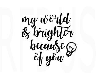 My world is brighter because of you svg, it takes a big heart to shape little minds SVG, teacher svg, teacher life svg, hashtag teacherlife