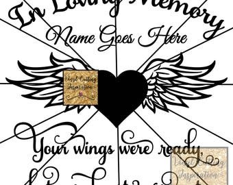 In Loving Memory Svg, Your Wings Were Ready, but Our Hearts Were Not. Angel Wings, Heart SVG, DXF, Vector Cutting Files,  Cricut, Silhouette