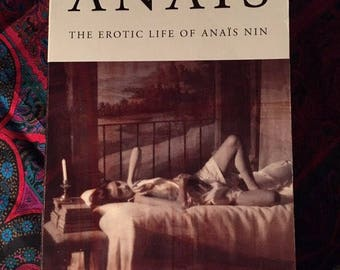 Anais: The Erotic Life of Anais Nin - by Noel Riley Fitch - 1994 paperback