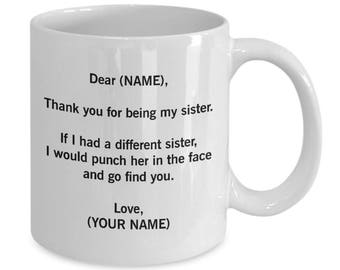 Dear Sister Thanks For Being My Sister. Sister Coffee Mug. Sister Gifts. Gift For Sister. Personalized Custom Made. Sister Mug. Anniversary