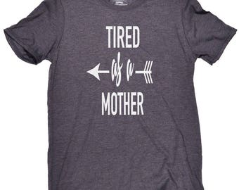 Tired As A Mother - Tired As A Mother Tee, Unisex Tri Blend Soft Tee, Fun Mom Tee, Tired Mom Tee, Tired Mom, Busy Mom Tee