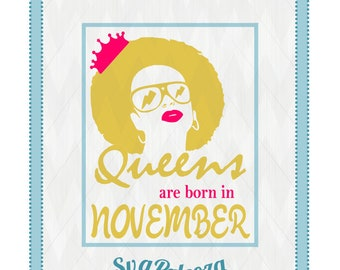 Queens are born in, November, svg, queens are born svg, queens download, queens tshirt, queens cricut, queens silhouette, queens sayings